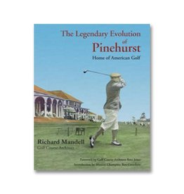 The Legendary Evolution of Pinehurst