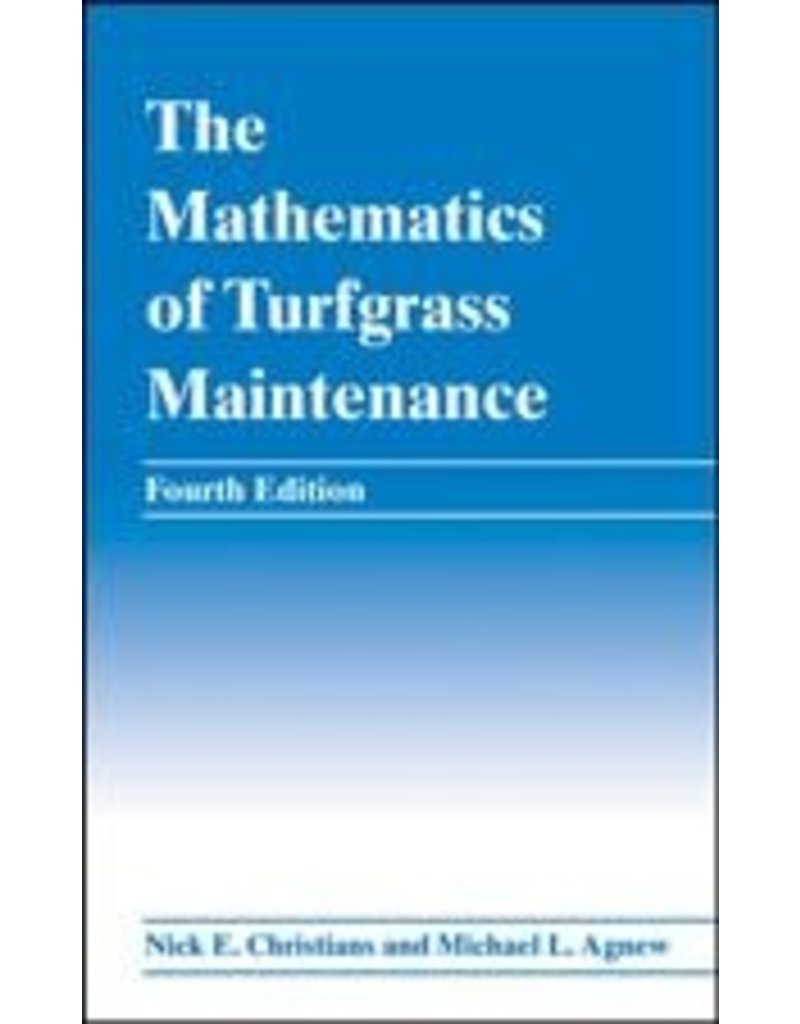 The Mathematics of Turfgrass Maintenance - 4th Ed.
