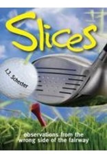 Slices: Observations from the Other Side of the Fairway