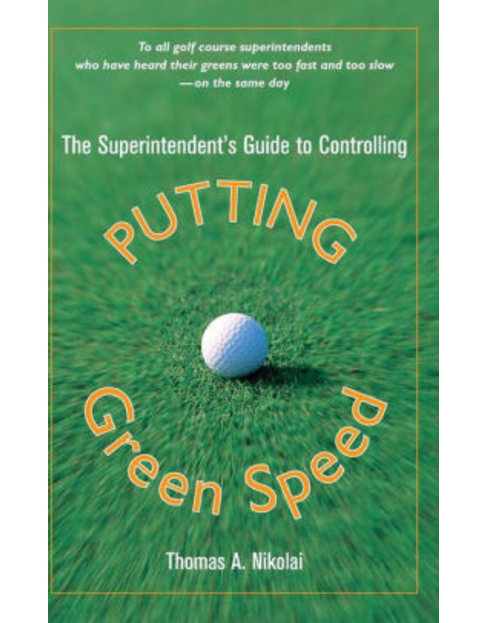The Superintendents Guide to Controlling Putting Green Speed