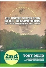 The United States Open Golf Champions - Their Championship and Story
