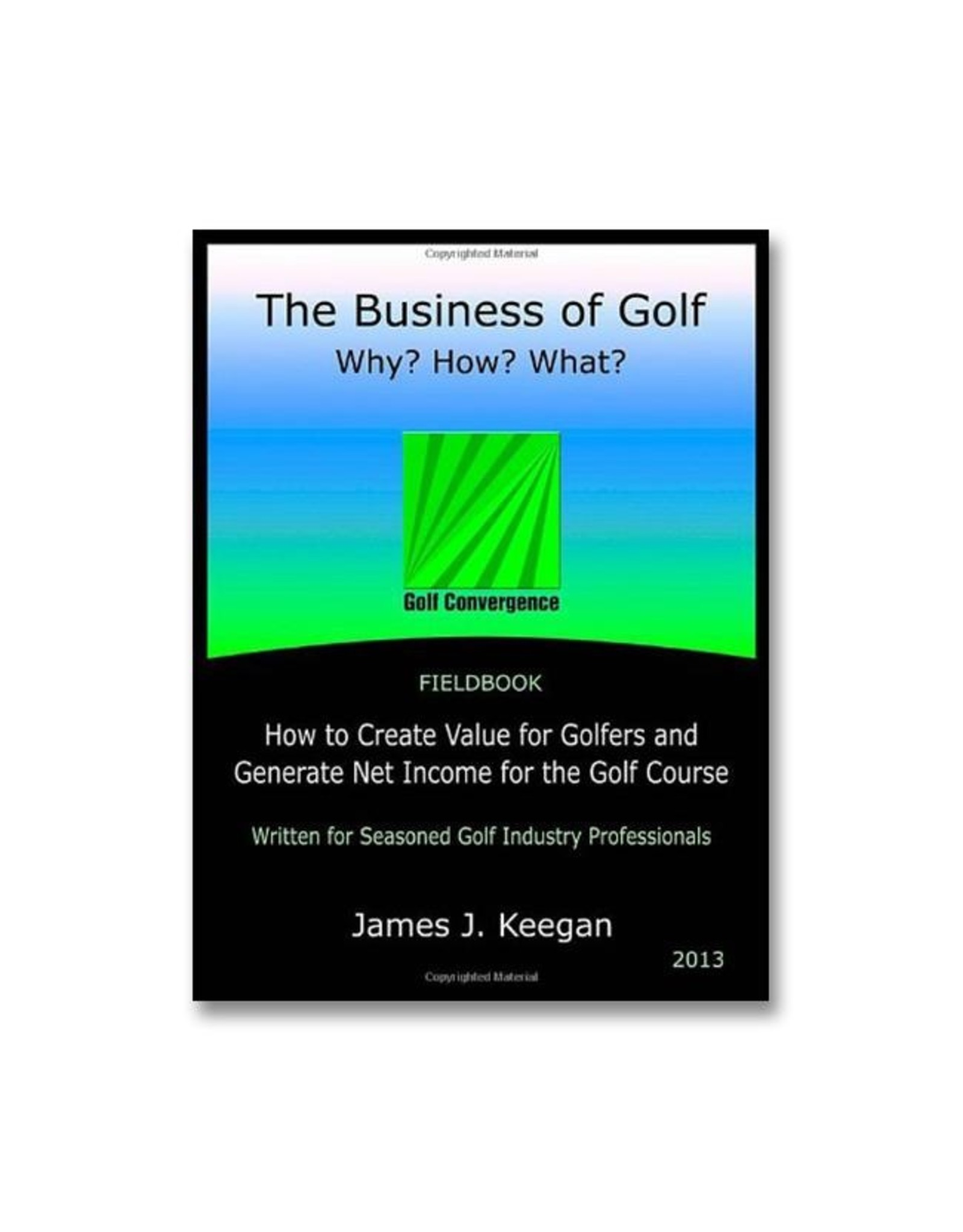 The Business of Golf: Why? How? What?