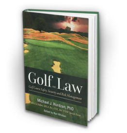 Golf and Law:  Golf Course Safety, Security and Risk Management