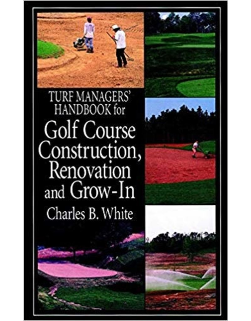 Turf Manager's Handbook for Golf Course Construction, Renovation, and Grow-In