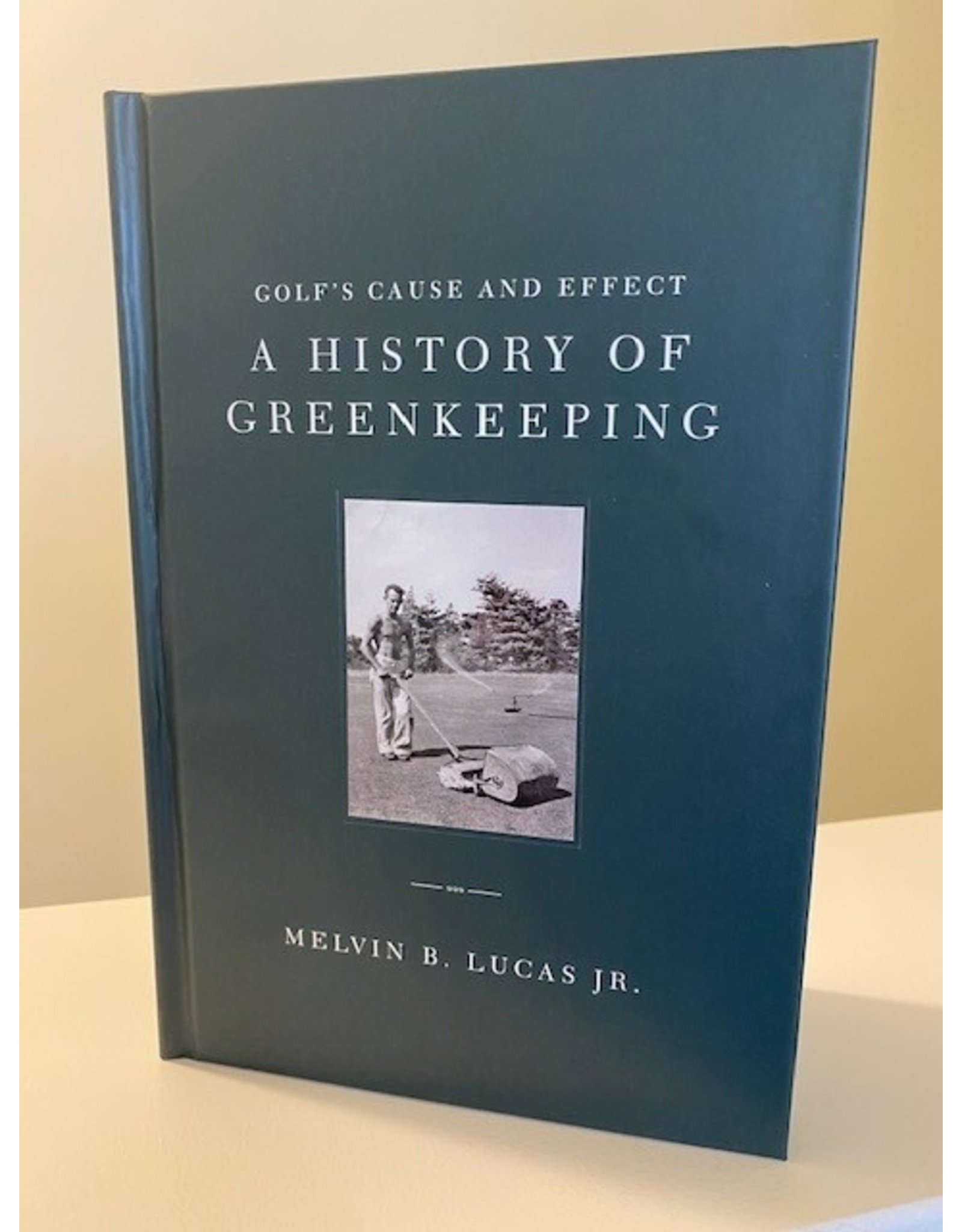 Golf's Cause and Affect A History of Greenkeeping