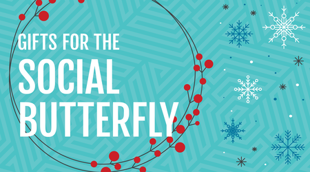 Gifts for the Social Butterfly