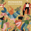 PREORDER - Monikers Shut Up & Sit Down Serious Nonsense