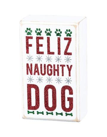 Feliz Naughty Dog Box Sign