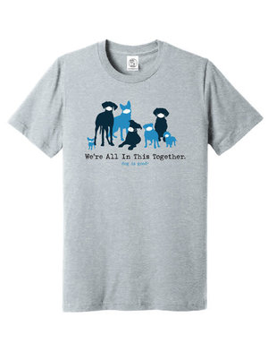Dog is Good We're All in This Together t-shirt - athletic grey