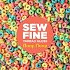 Sew Fine Thread Gloss : Floop Floop