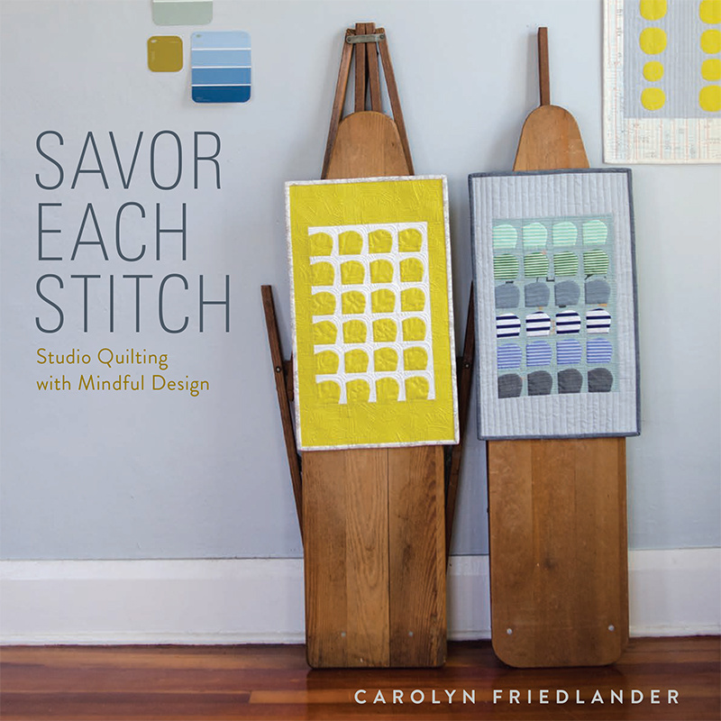 Carolyn Friedlander : Savor Each Stitch