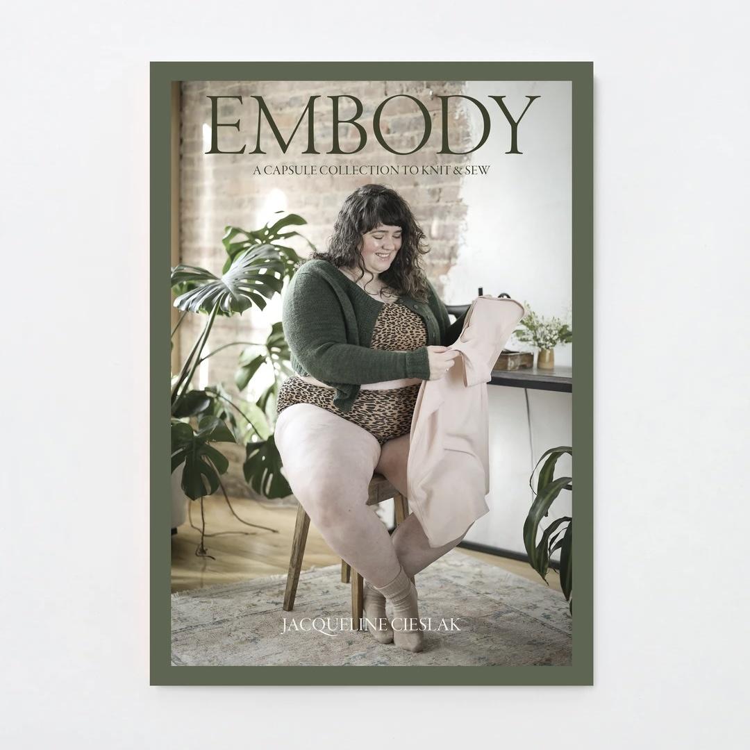 Pom Pom Press : Embody - A Capsule Collection to Knit & Sew by Jacqueline Cieslak
