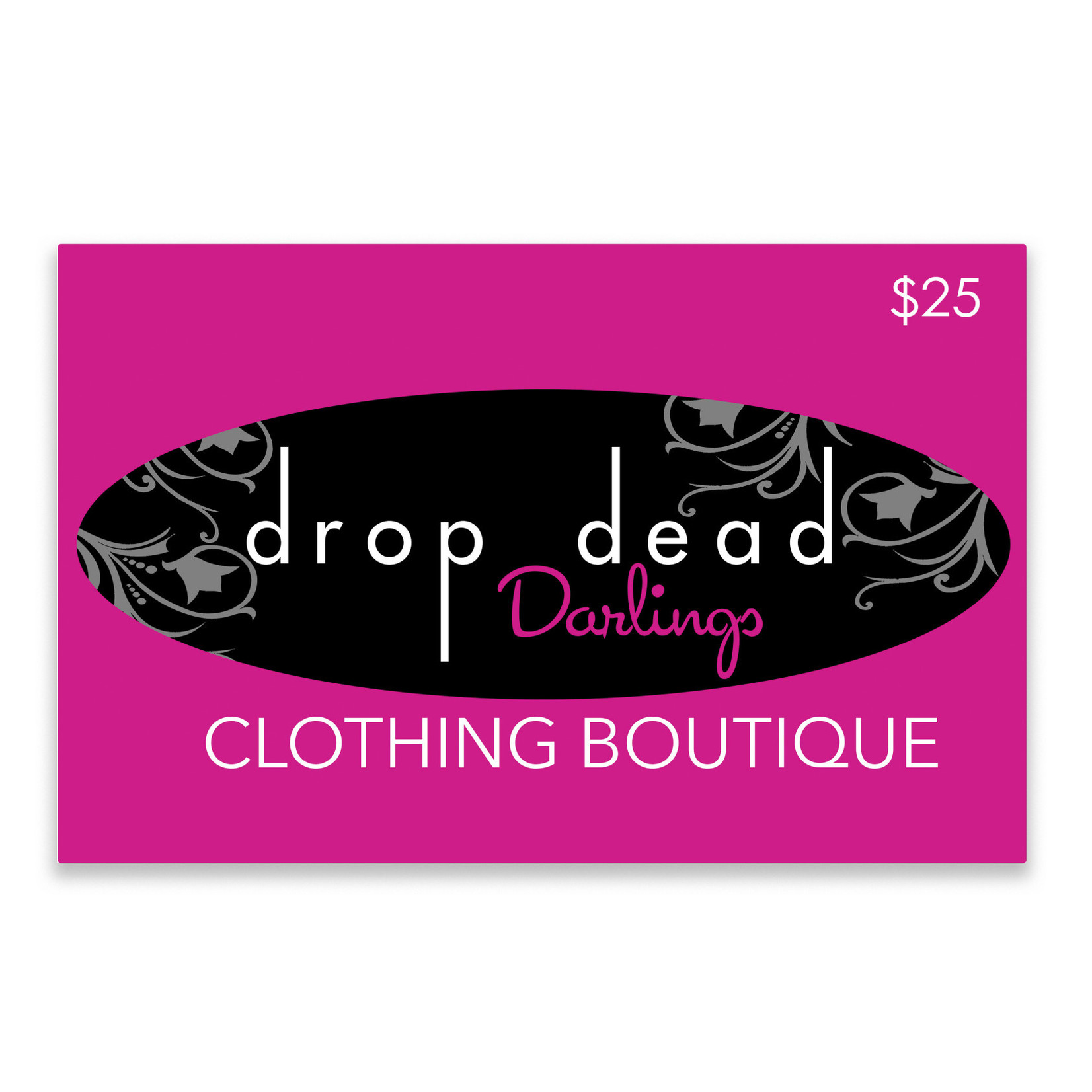 Drop Dead Darlings Gift Card - $25