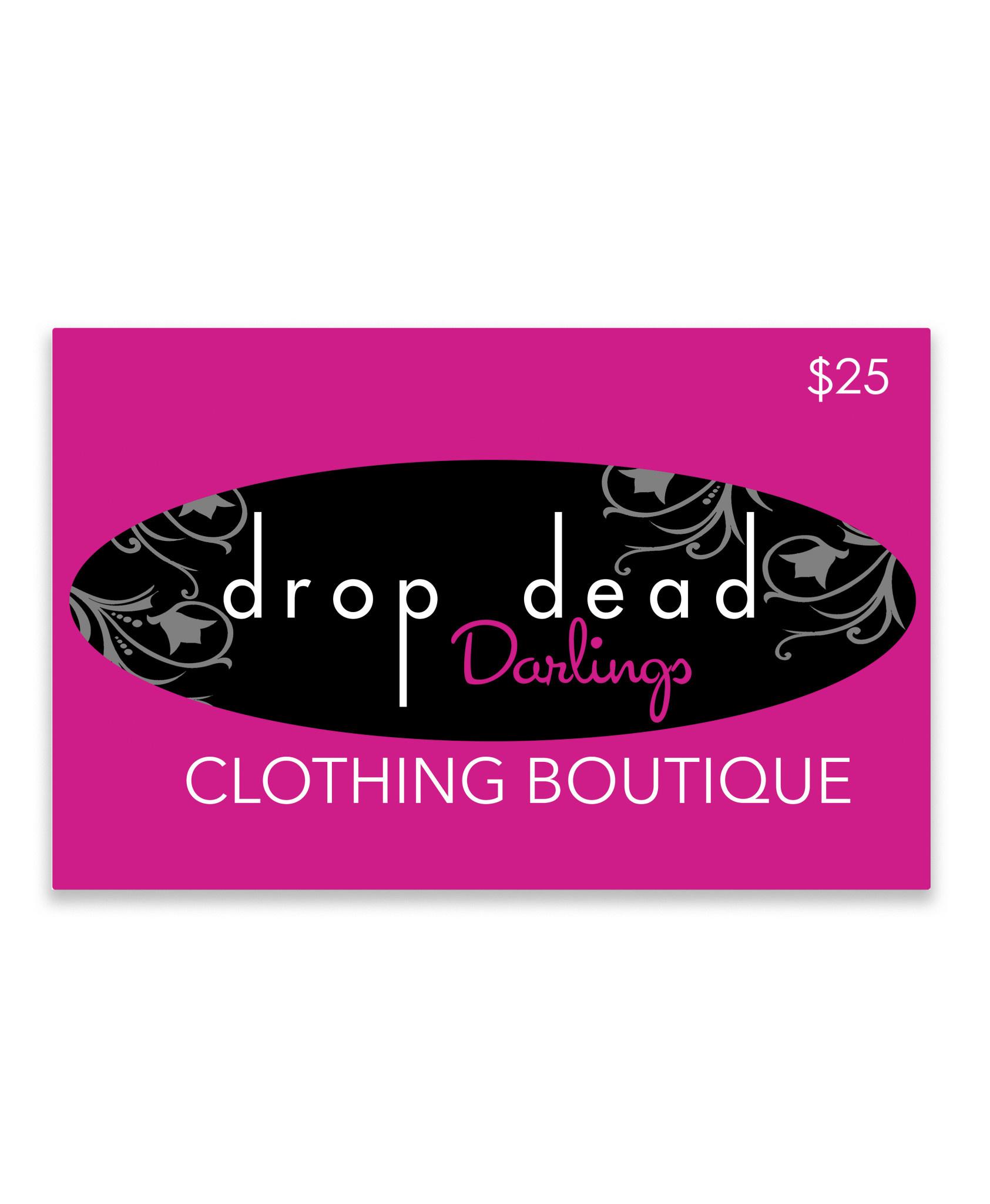 Drop Dead Darlings Gift Card - $25