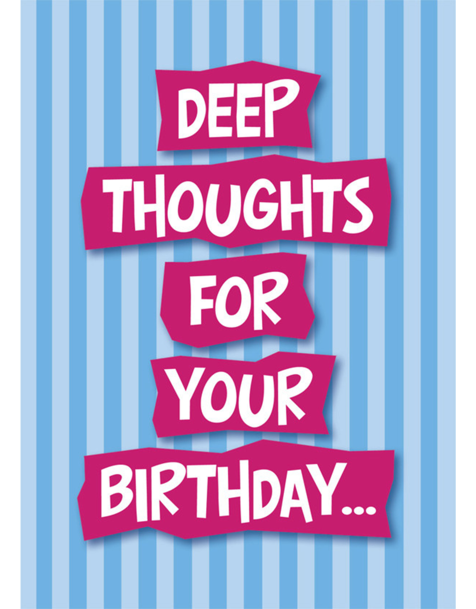 OZZE DEEP THOUGHTS FOR YOUR B-DAY CARD