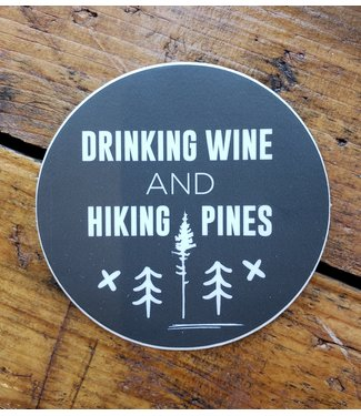 POPLAR & PINE DRINKING WINE AND HIKING PINES STICKER