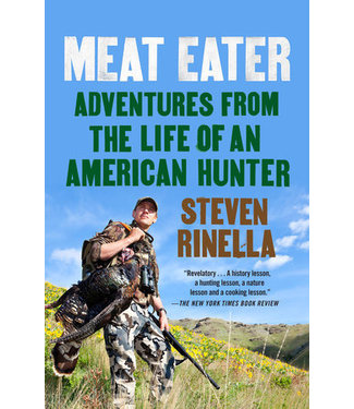 PENGUIN RANDOM HOUSE CANADA Meat Eater Adventures from the life of an American Hunter