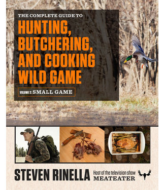 The Complete Guide to Hunting, Butchering, and Cooking Wild Game Volume 2