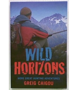 Wild Horizons. More Great Hunting Adventures