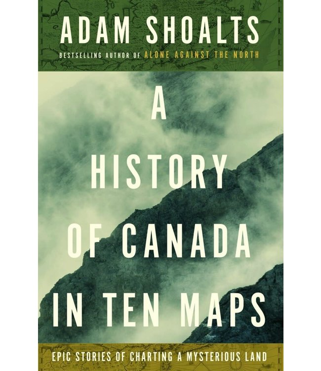 A History Of Canada In Ten Maps Book