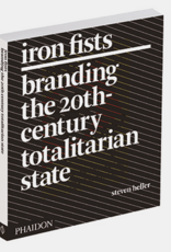 Phaidon Press Iron Fists Branding the 20th Century Totalitarian State - Trade Paper
