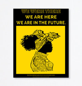 Du-Good Press We Were There We Are Here We Are in The Future. by Tanekeya Word - In Unity Poster