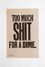 TOO MUCH SHIT FOR A DIME. Poster