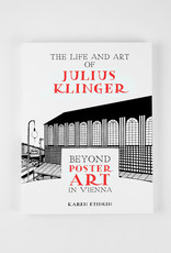 L'Affichiste The Life and Art of Julius Klinger: Beyond Poster Art in Vienna