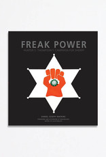 Freak Power - Hunter S. Thompson's Campaign for Sheriff ; 2nd ed.