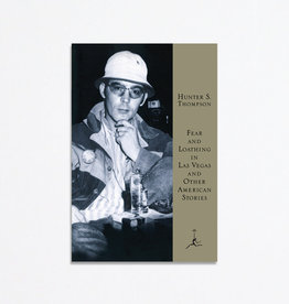 Modern Library Hardcover: Fear and Loathing in Las Vegas and Other American Stories; Hunter S Thompson