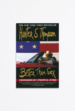 Ballentine Books Better Than Sex: Confessions of a Political Junkie; Hunter S. Thompson