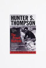 Ballentine Books The Proud Highway: Saga of a Desperate Southern Gentleman, 1955-1967; Hunter S Thompson