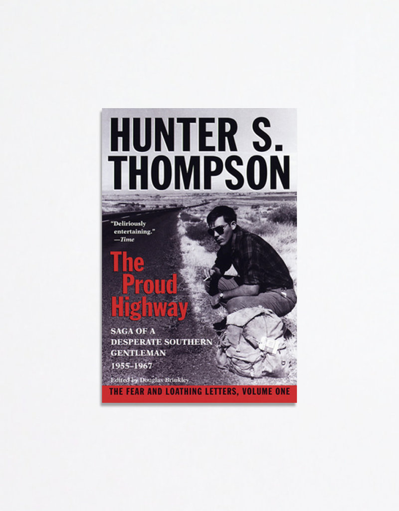 Ballentine Books The Proud Highway: Saga of a Desperate Southern Gentleman, 1955-1967; Hunter S Thompson