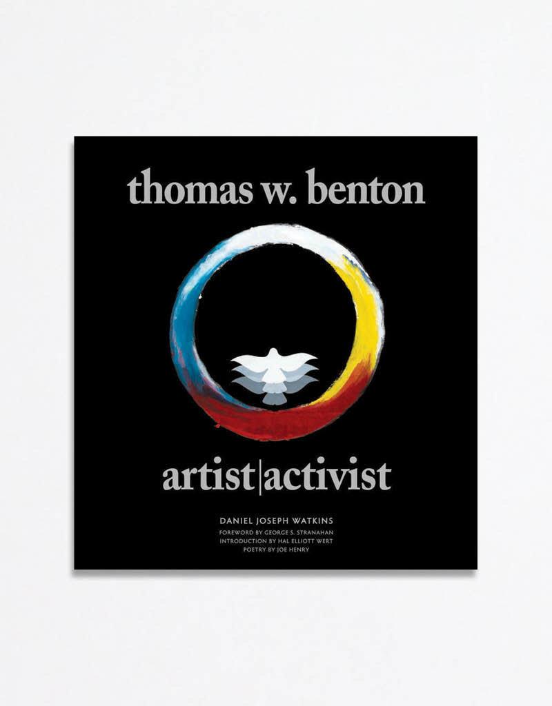 Thomas W. Benton: Artist|Activist; 2nd ed.
