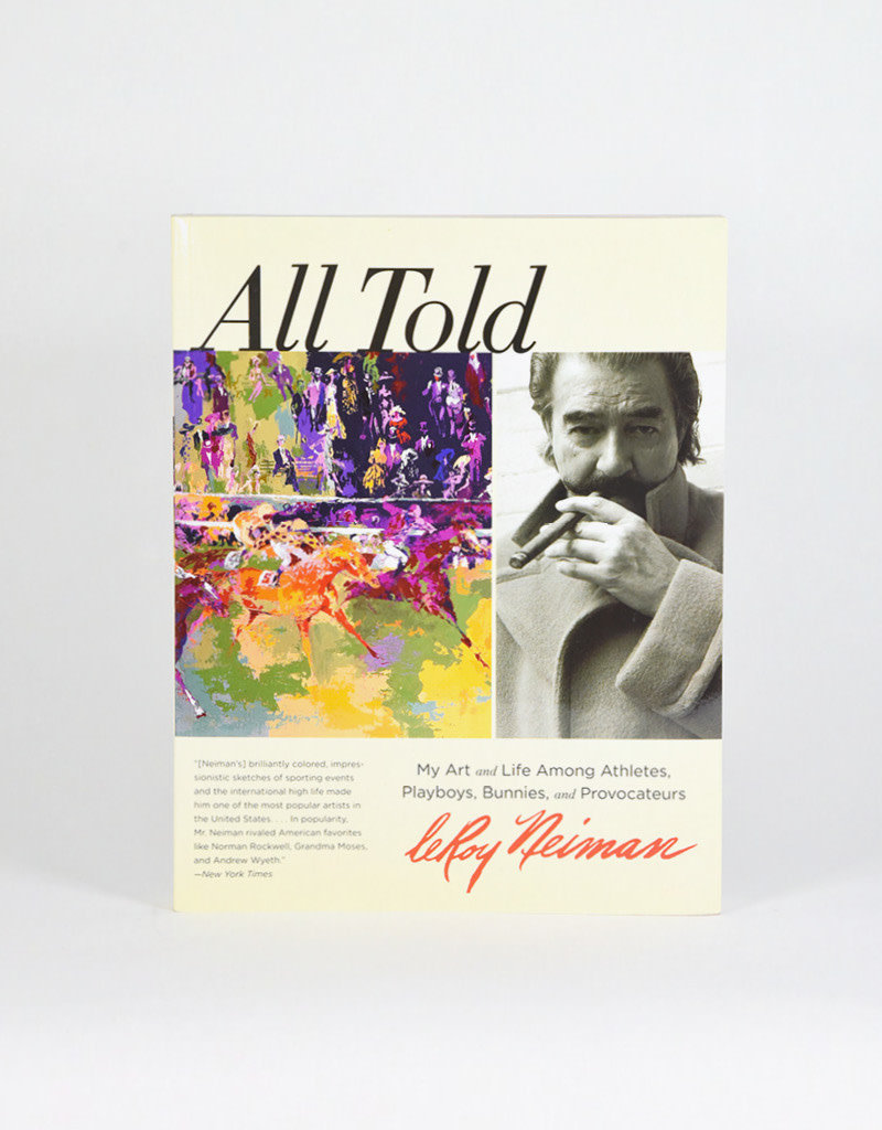 All Told: My Art and Life among Athletes, Playboys, Bunnies, and Provocateurs