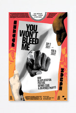 You Won't Bleed Me Exhibit Poster