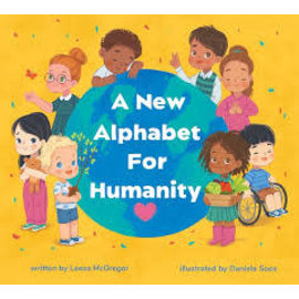 Alphabet For Humanity A New Alphabet For Humanity book