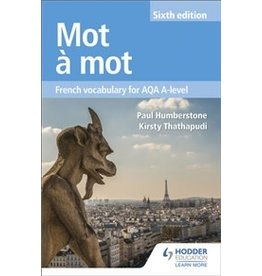 Mot a  Mot: French Vocabulary for AQA A-level  (Yr 11)