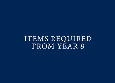 Items Required from Year 8