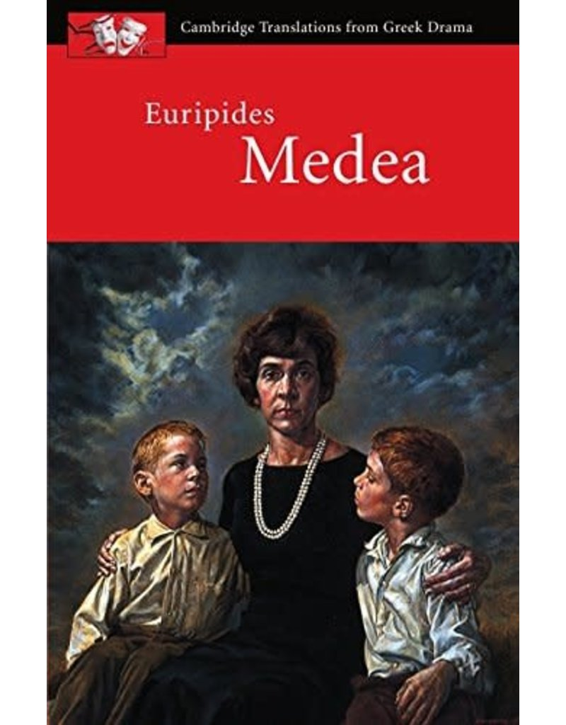Euripides: Medea (Translation by John Harrison) - Cambridge Translation for Greek Drama (Yr 12)
