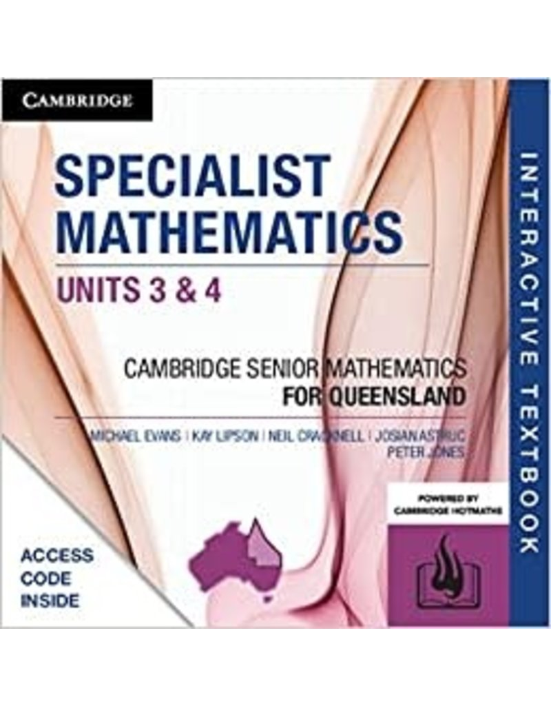 Specialist Mathematics Units 3&4 for Queensland (print and interactive textbook powered by Cambridge HOTmaths ) (Yr 12)