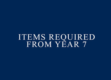 Items Required from Year 7