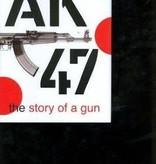 AK 47 The Story of a Gun