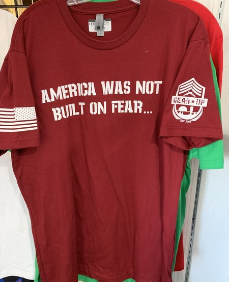 AMERICA WAS NOT BUILT ON FEAR Gear Up T-shirt