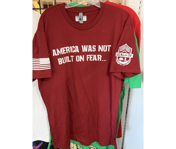 Gear Up AMERICA WAS NOT BUILT ON FEAR Gear Up T-shirt