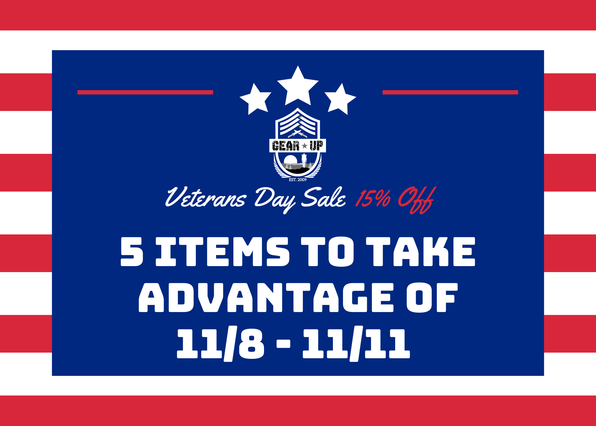 5 Items to take advantage of during our Veterans Day Sale 11/8 - 11/11