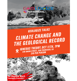 """Igneous Theory Geologize Talks, October 11th: """"Climate Change and the Geologic Record"""""""