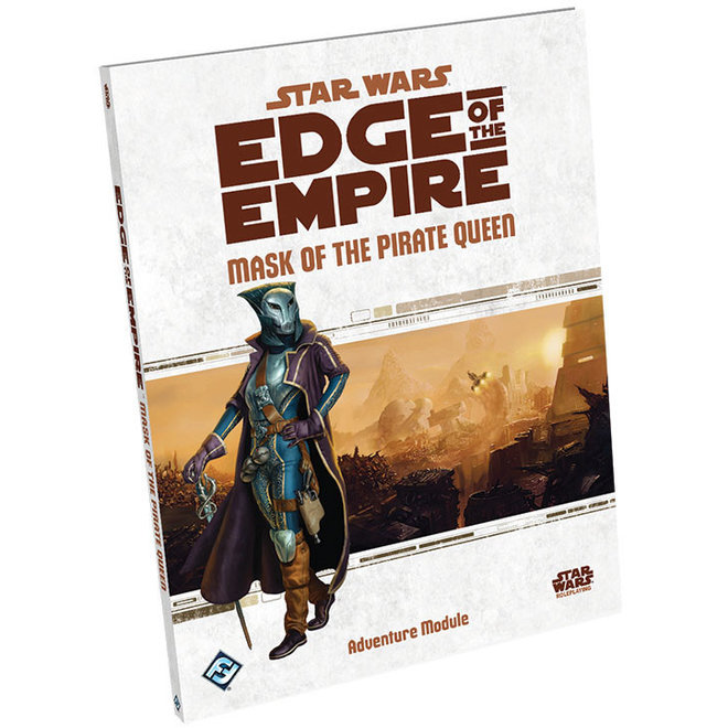 Star Wars RPG: Edge of the Empire - Mask of the Pirate Queen Adventure