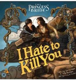 Sparkworks The Princess Bride: I Hate To Kill You