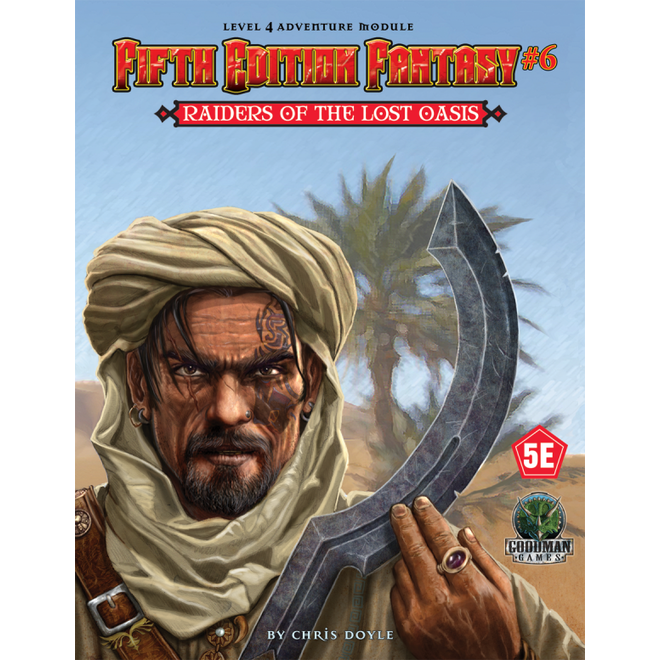 5TH ED Fantasy #6: Raiders Of The Lost Oasis